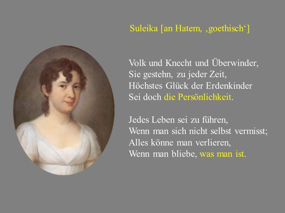 Suleika [an Hatem, 'goethisch']